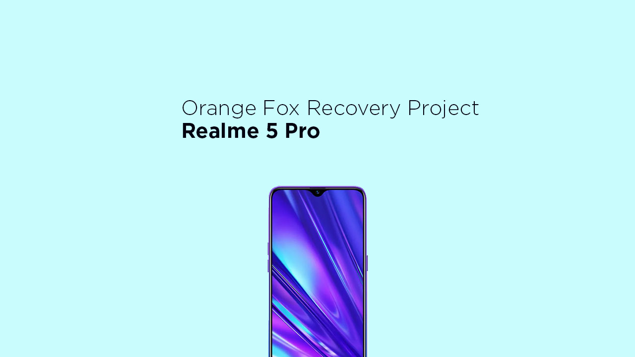 Install Orange Fox Recovery Project on Realme 5 Pro