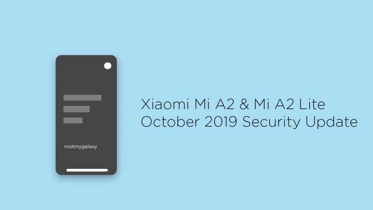 Xiaomi Mi A2 & Mi A2 Lite Get October 2019 Security Update