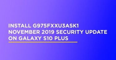 Install G975FXXU3ASK1 November 2019 Security update On Galaxy S10 Plus
