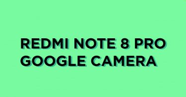 Install Google Camera APK port on Redmi Note 8 Pro (Gcam)