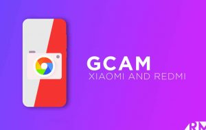 Gcam] Download Google Camera APK For Redmi 3S