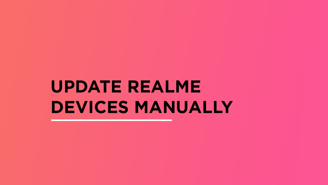 Install Latest Updates Manually On Realme Devices (Firmware Update Guide)