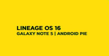 Install Lineage OS 16 On Samsung Galaxy Note 5 | Android 9.0 Pie