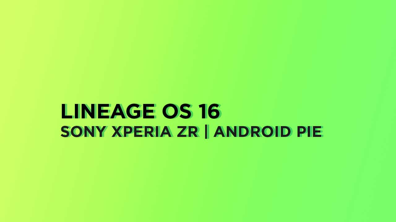 Install Lineage OS 16 On Sony Xperia ZR | Android Pie