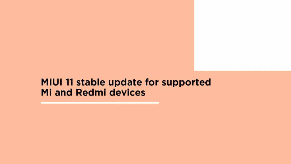MIUI 11 stable update for supported Mi and Redmi devices