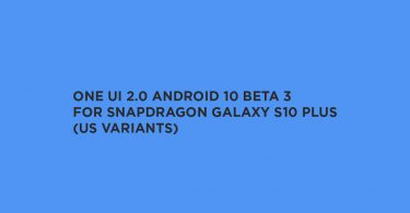 Download One UI 2.0 Android 10 Beta 3 for Snapdragon Galaxy S10 Plus (US Variants)