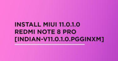 Install MIUI 11.0.1.0 On Redmi Note 8 Pro [Indian-V11.0.1.0.PGGINXM]