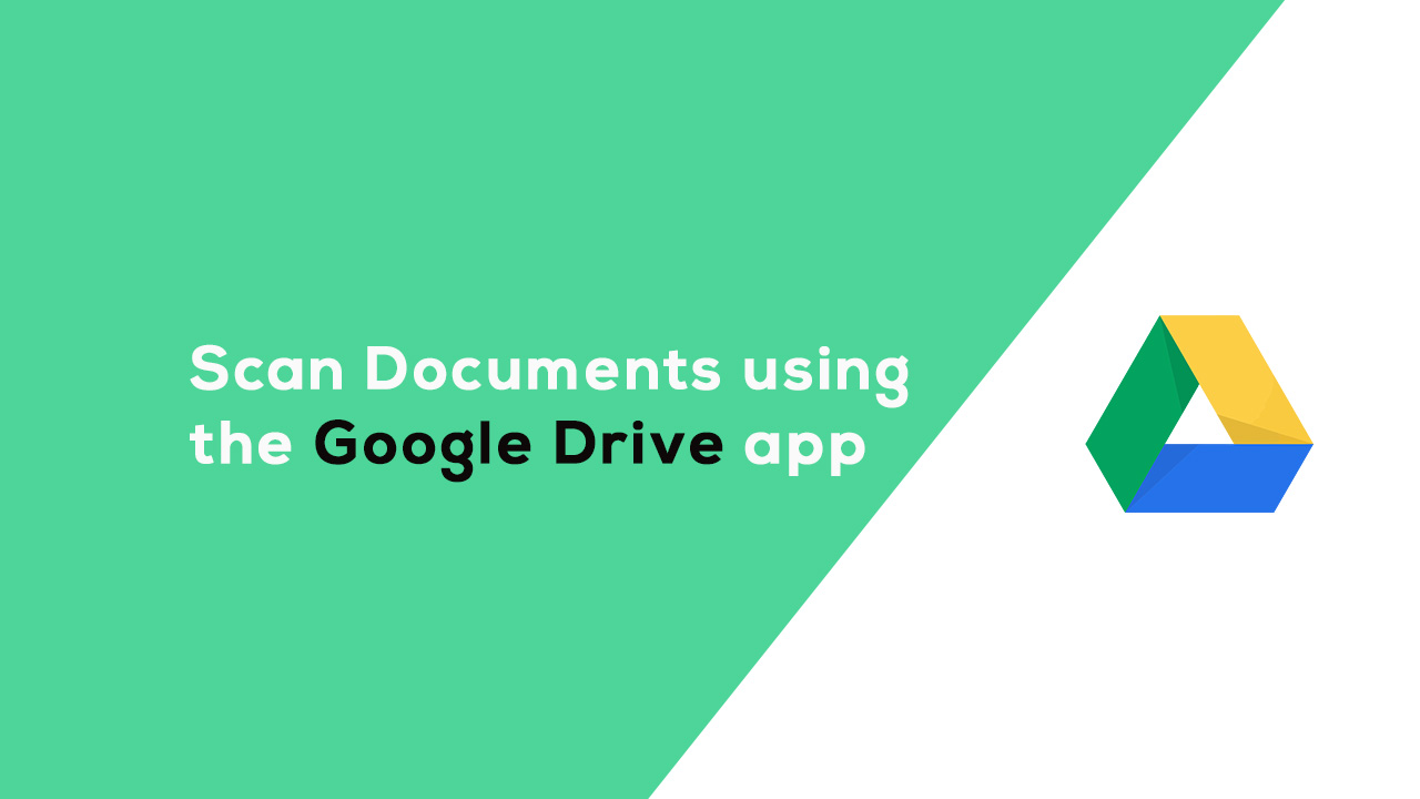 Scan Documents using the Google Drive app
