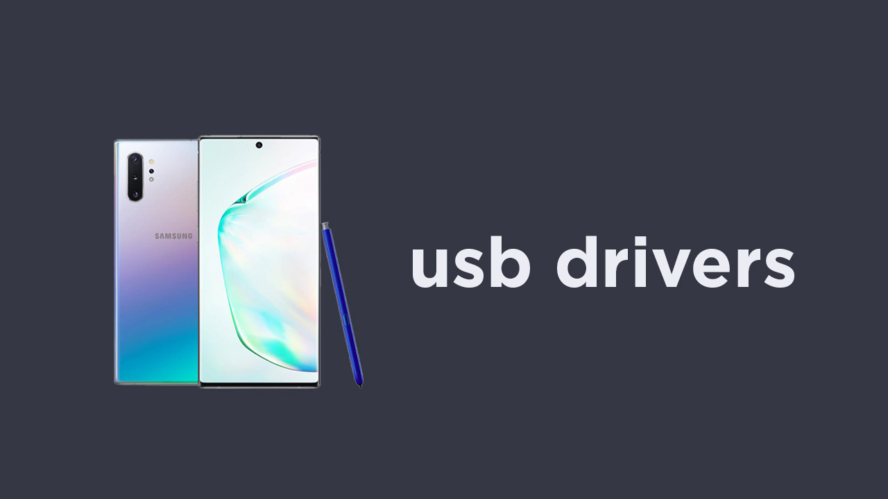Galaxy Note 10 and Note 10 Plus USB Drivers