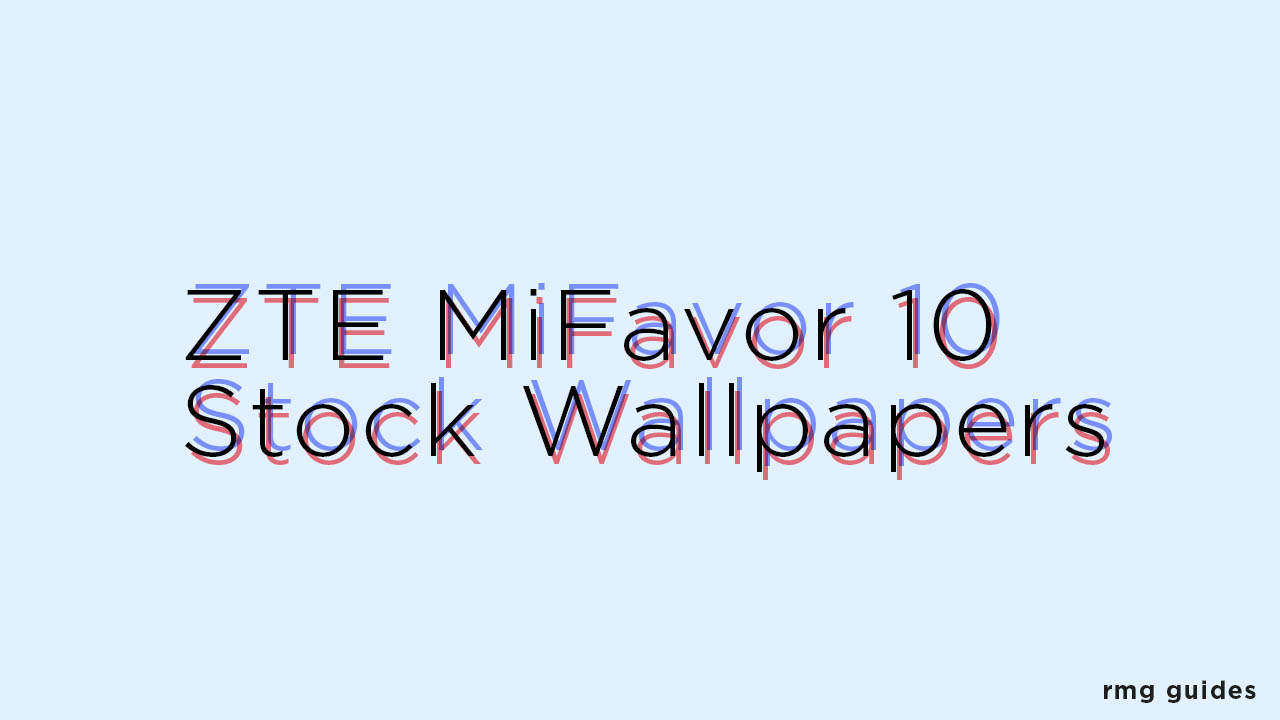 ZTE MiFavor 10 Stock Wallpapers