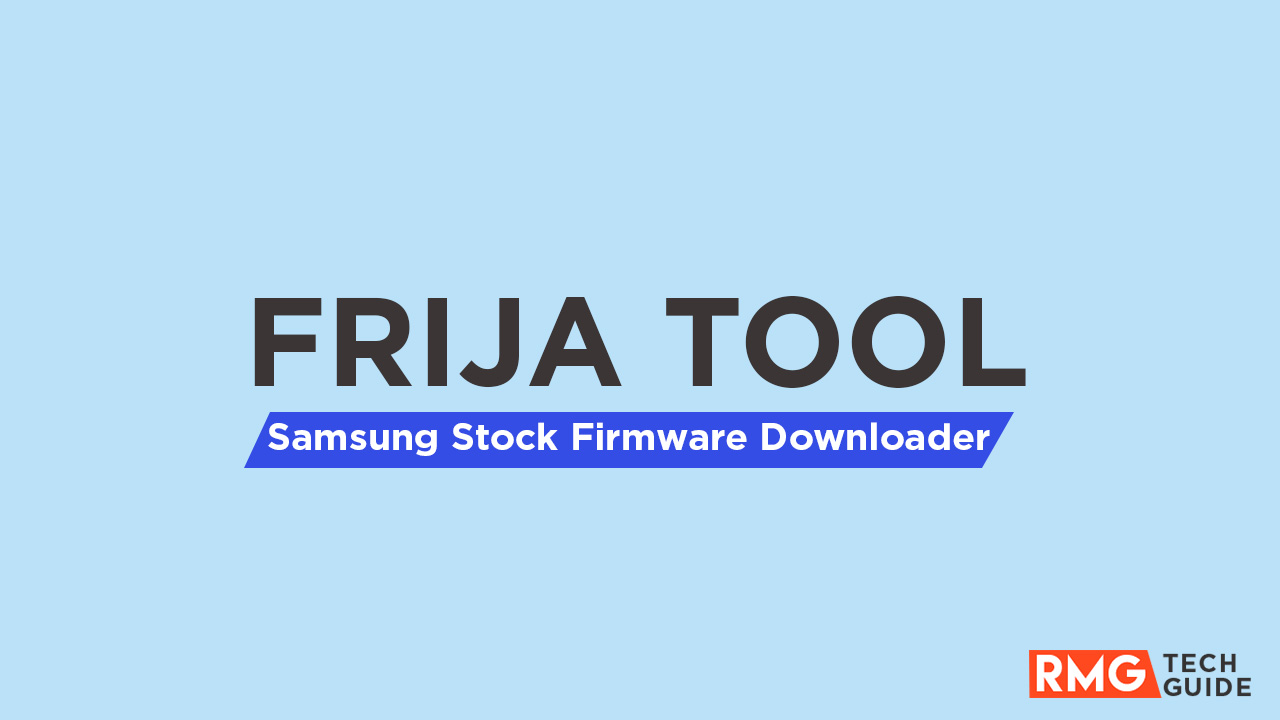 Download Frija Tool - Latest Samsung Firmware Downloader