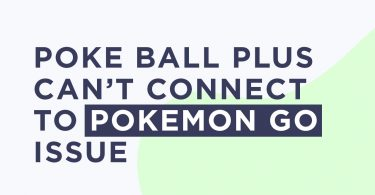 Niantic is aware of Poke Ball Plus Can't Connect To Pokemon Go Issue