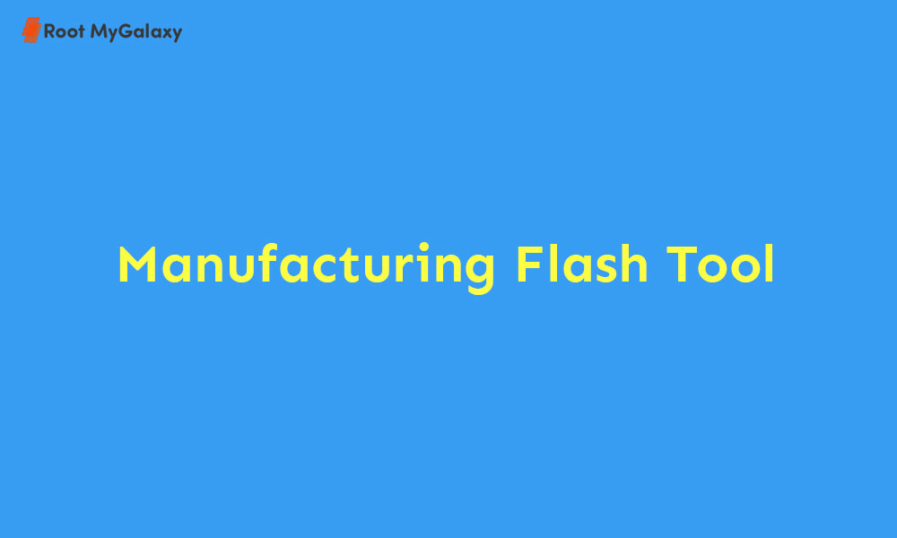 Download Latest Manufacturing Flash Tool (All Versions)