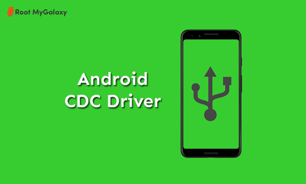 Download and Install Android CDC Driver {Manual Guide}