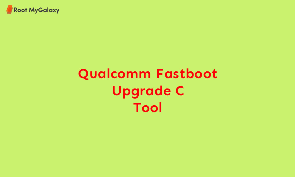 Download latest Qualcomm Fastboot Upgrade C Tool (V1.01)
