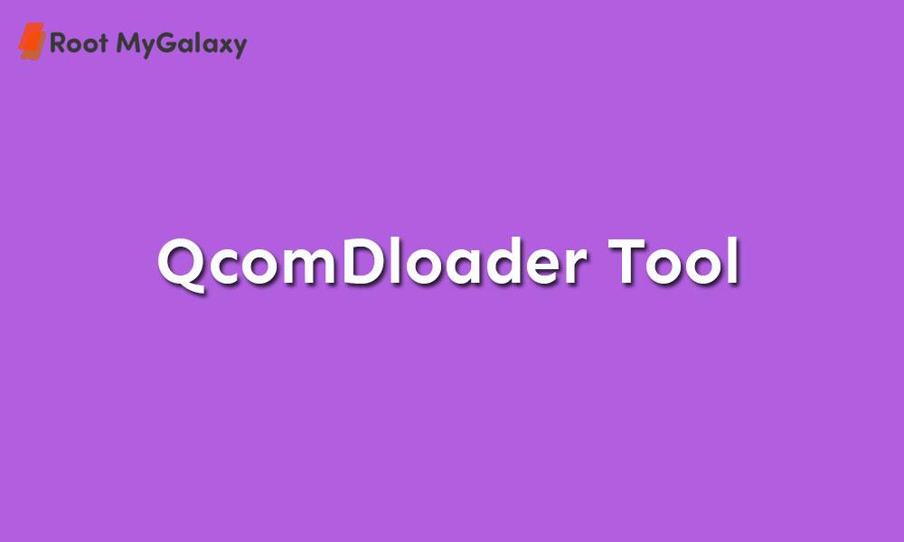Download latest version of QcomDloader Tool (2020)