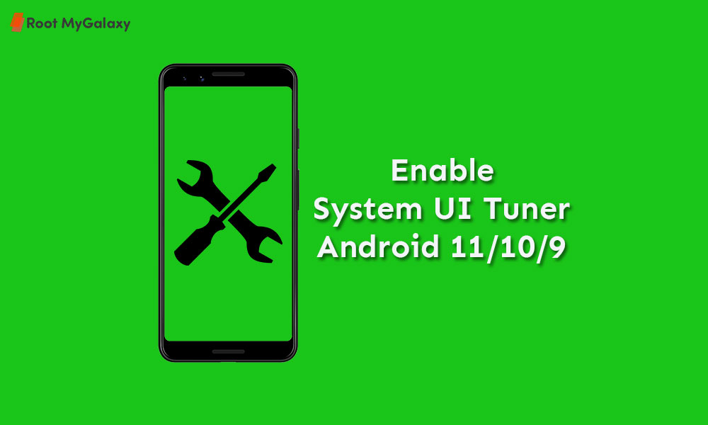 Steps to Enable System UI Tuner on Android 11, 10, and 9 Pie