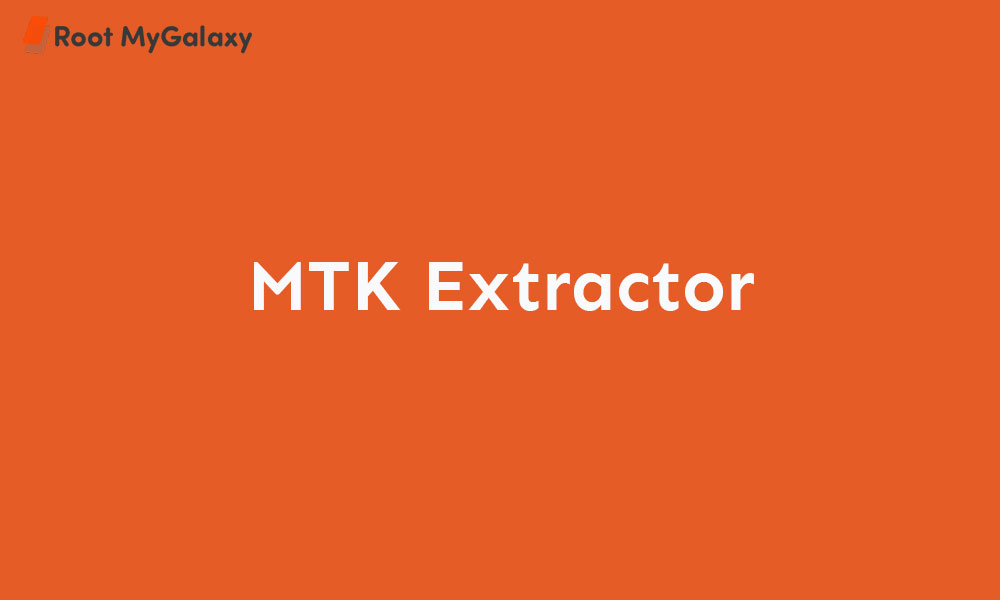 Download Latest Version of MTK Extractor (2020)