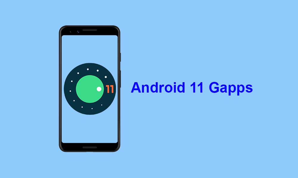 [Android 11 Gapps] Download Gapps For Android 11 Custom ROMs