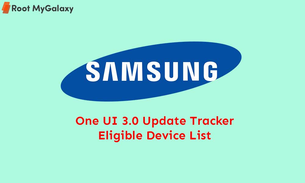 Samsung Galaxy Android 11 Supported Devices - One UI 3.0 Tracker